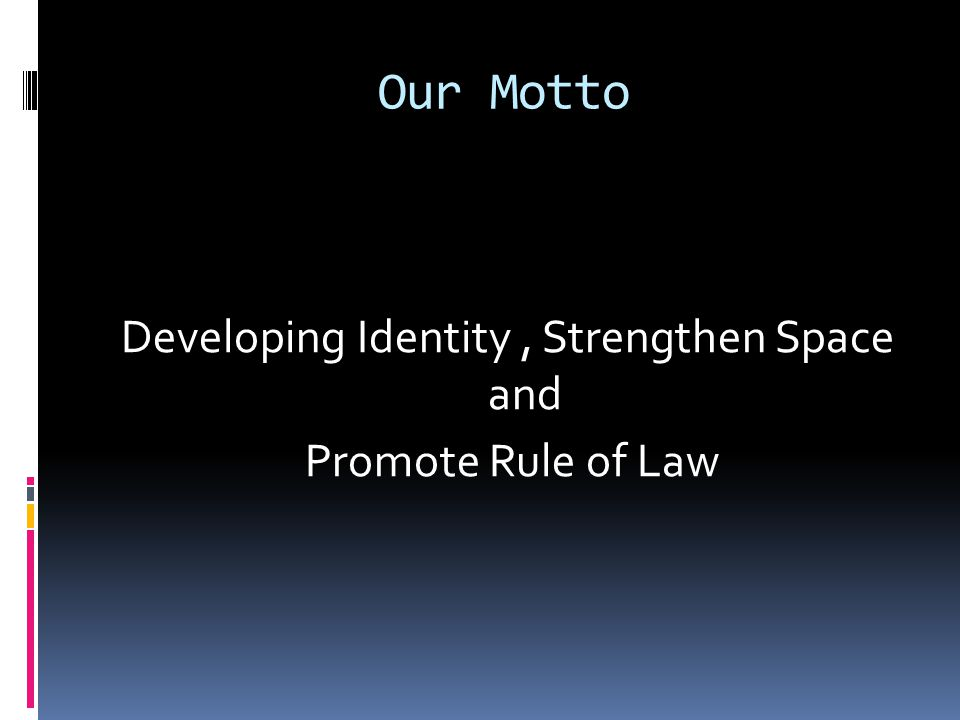 Developing Identity , Strengthen Space and
