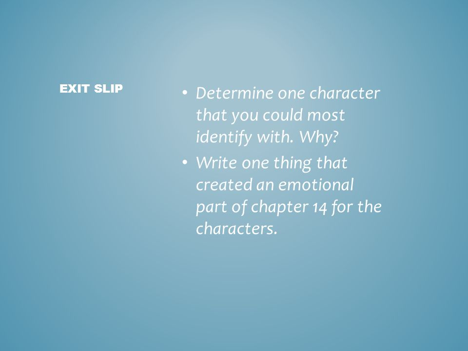 Determine one character that you could most identify with. Why