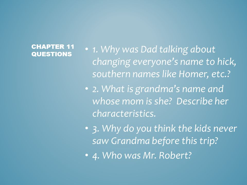 3. Why do you think the kids never saw Grandma before this trip
