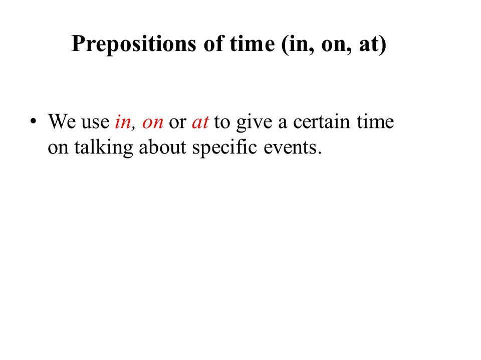Prepositions of time (in, on, at)