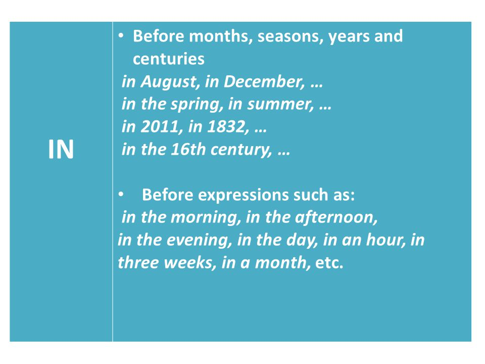 IN Before months, seasons, years and centuries