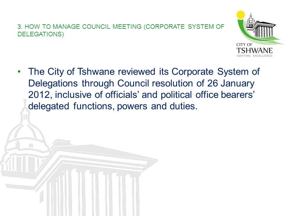 3. HOW TO MANAGE COUNCIL MEETING (CORPORATE SYSTEM OF DELEGATIONS)