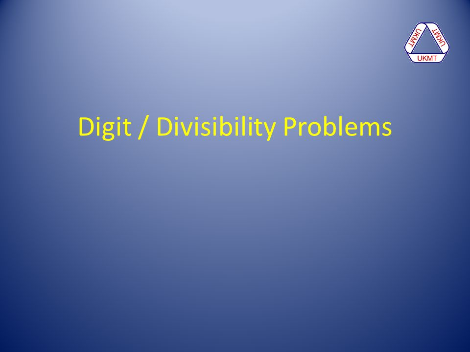 Digit / Divisibility Problems