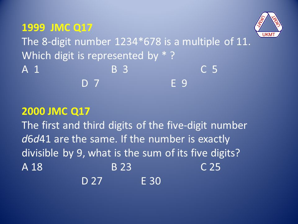 1999 JMC Q17 The 8-digit number 1234*678 is a multiple of 11. Which digit is represented by * A 1 B 3 C 5 D 7 E 9.