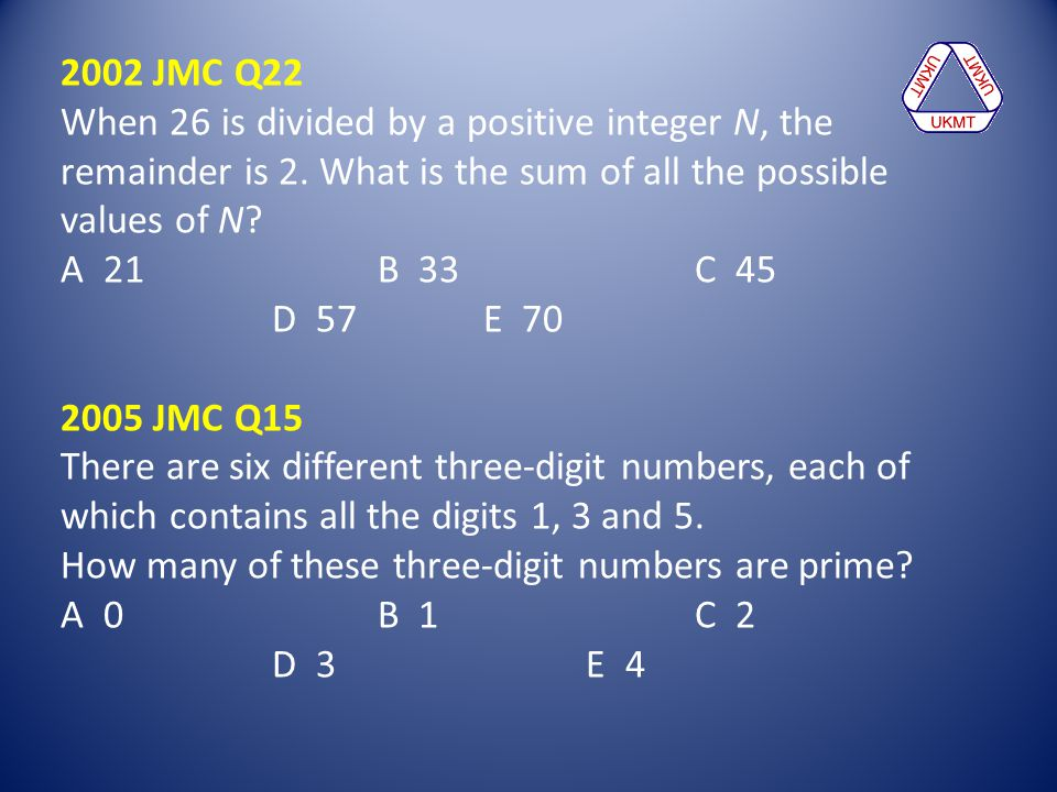 2002 JMC Q22 When 26 is divided by a positive integer N, the remainder is 2. What is the sum of all the possible values of N