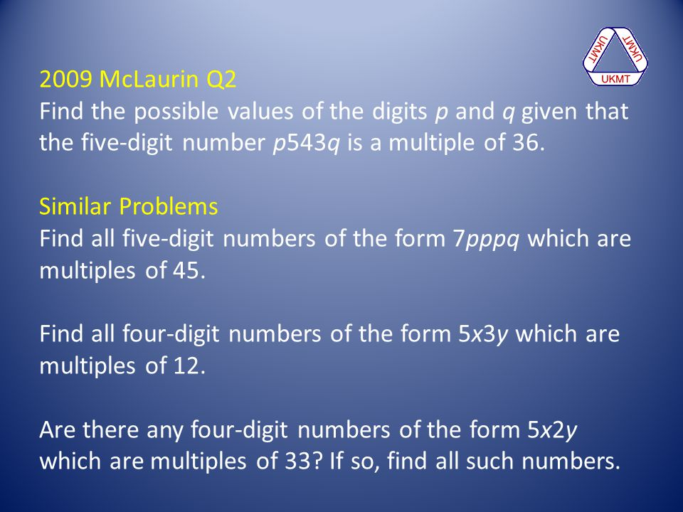 2009 McLaurin Q2 Find the possible values of the digits p and q given that the five-digit number p543q is a multiple of 36.