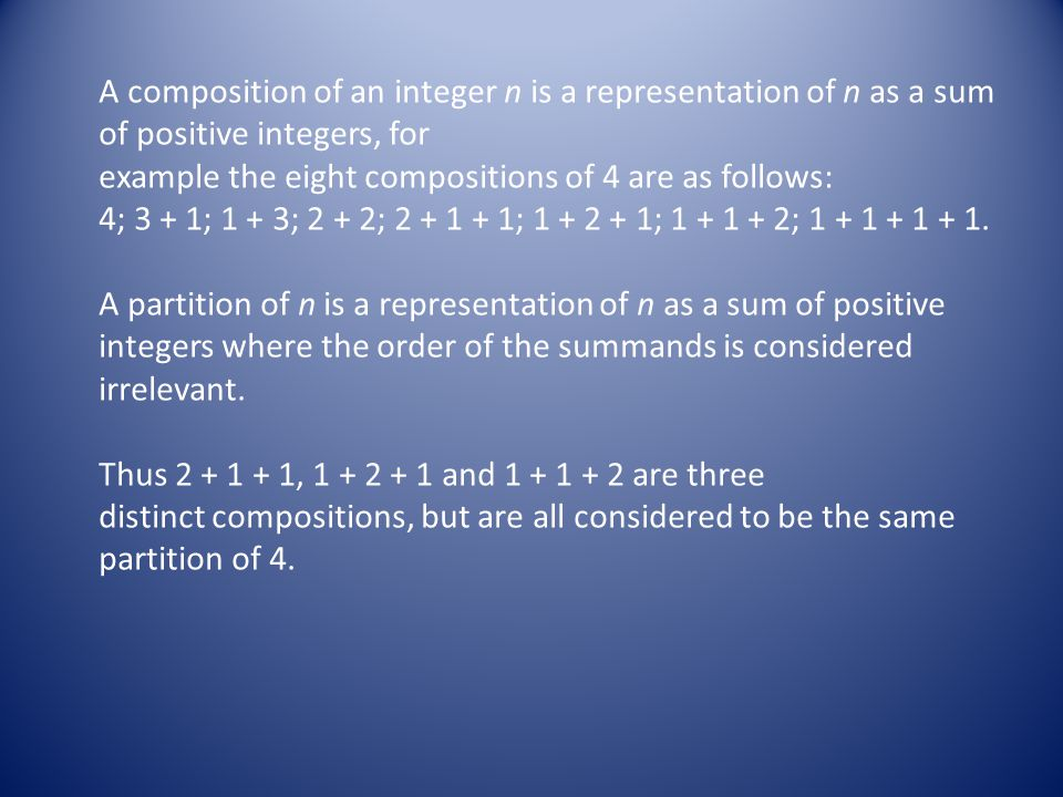 A composition of an integer n is a representation of n as a sum of positive integers, for