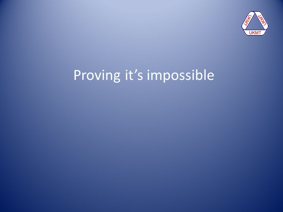 Proving it's impossible