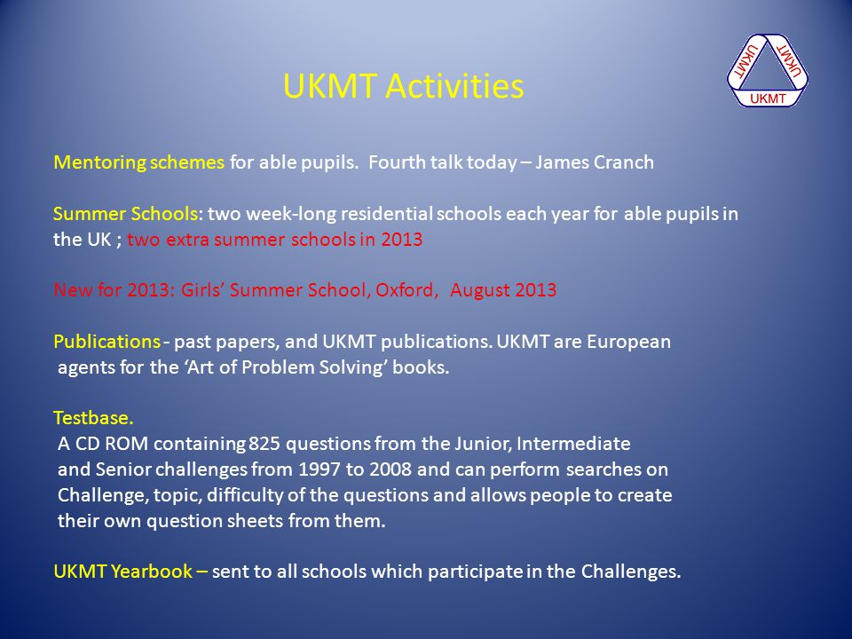 UKMT Activities Mentoring schemes for able pupils. Fourth talk today – James Cranch.