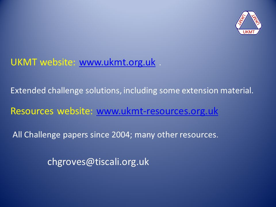 UKMT website: www.ukmt.org.uk .