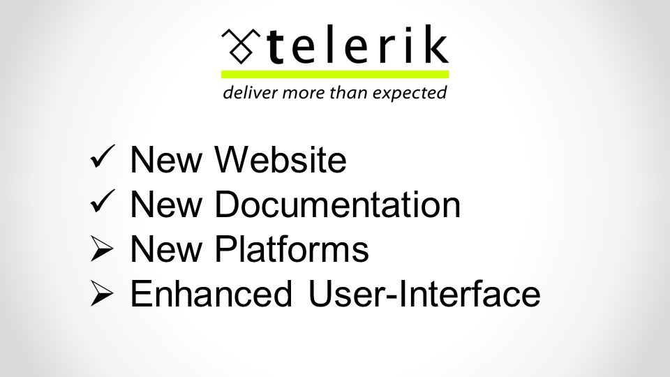 New Website New Documentation New Platforms Enhanced User-Interface