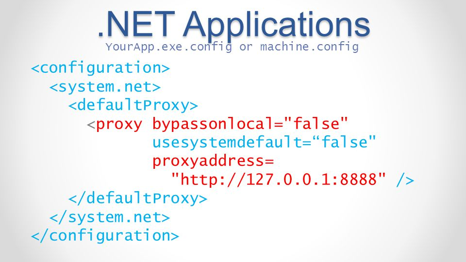 .NET Applications YourApp.exe.config or machine.config.