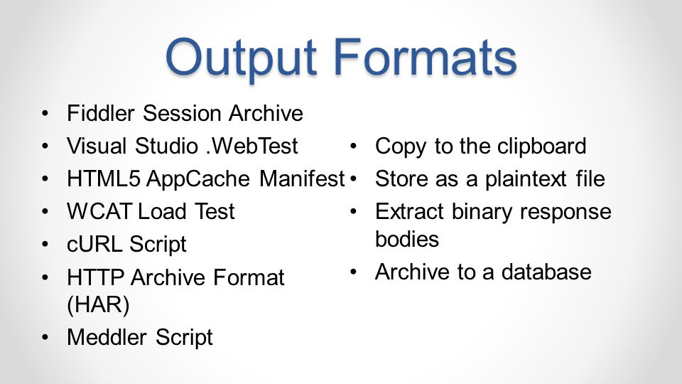 Output Formats Fiddler Session Archive Copy to the clipboard