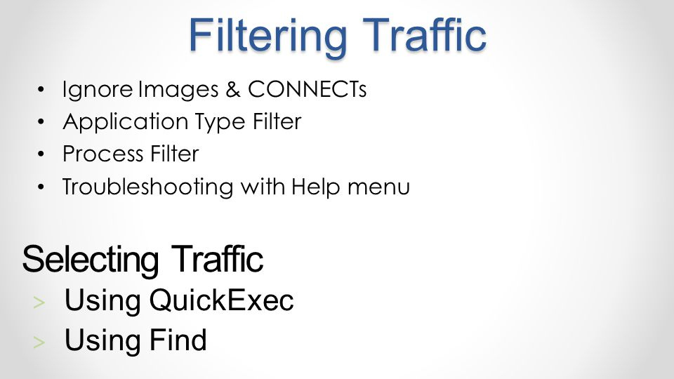 Filtering Traffic Selecting Traffic Using QuickExec Using Find