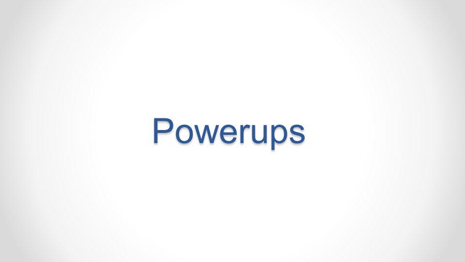 Powerups