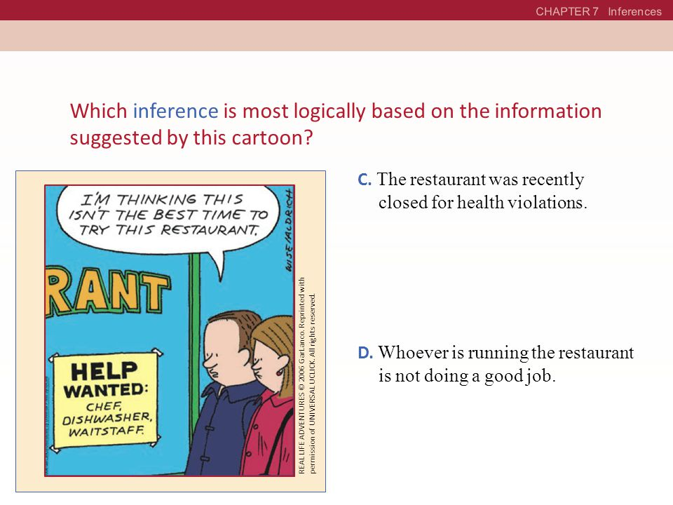CHAPTER 7 Inferences Which inference is most logically based on the information suggested by this cartoon
