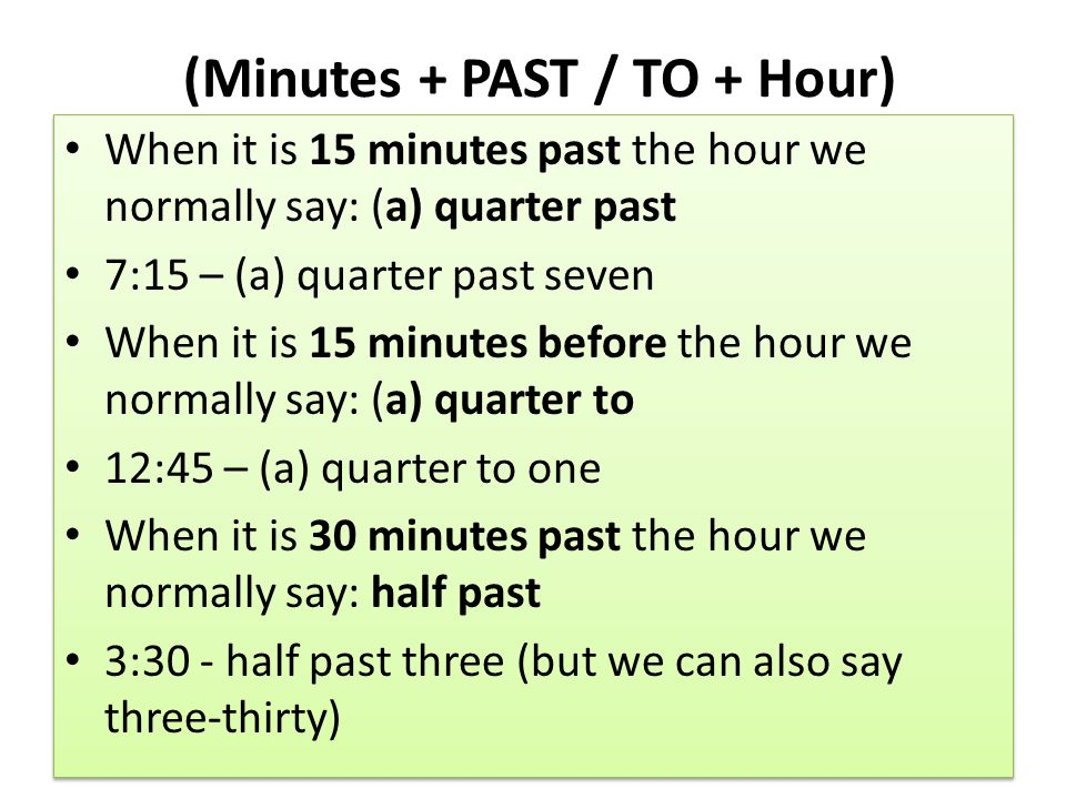 (Minutes + PAST / TO + Hour)