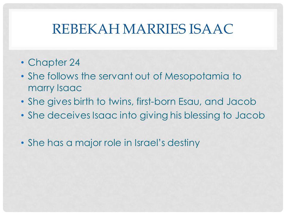 Rebekah marries Isaac Chapter 24