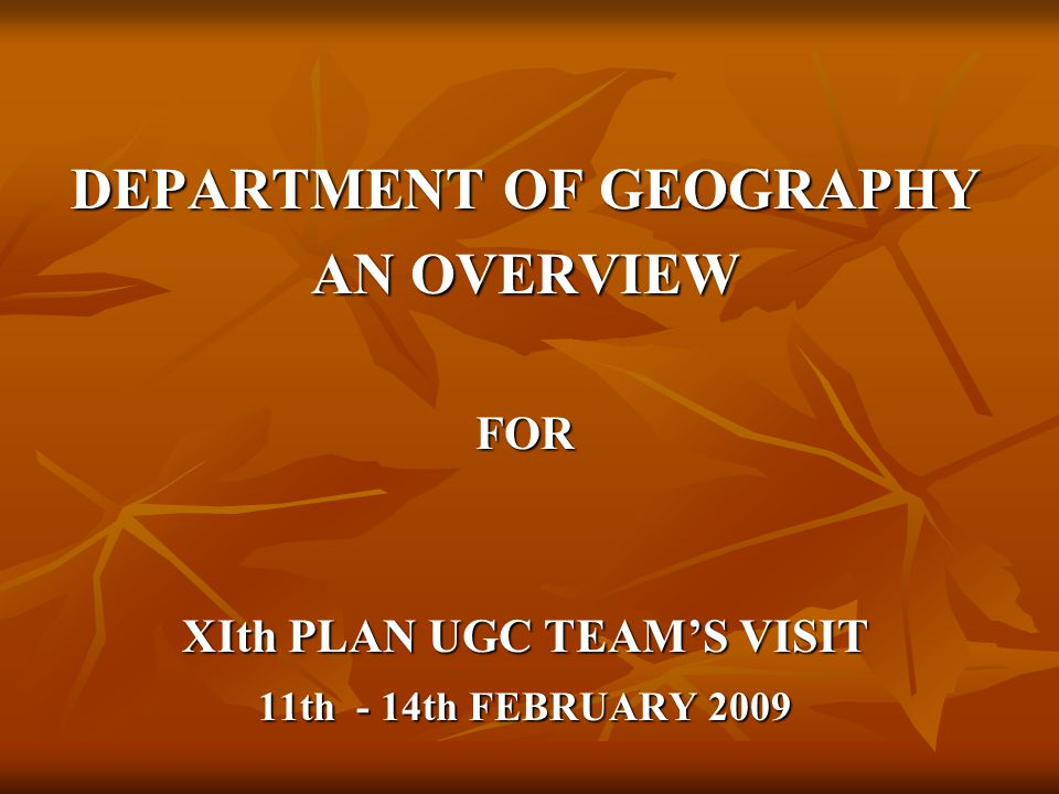 DEPARTMENT OF GEOGRAPHY XIth PLAN UGC TEAM'S VISIT