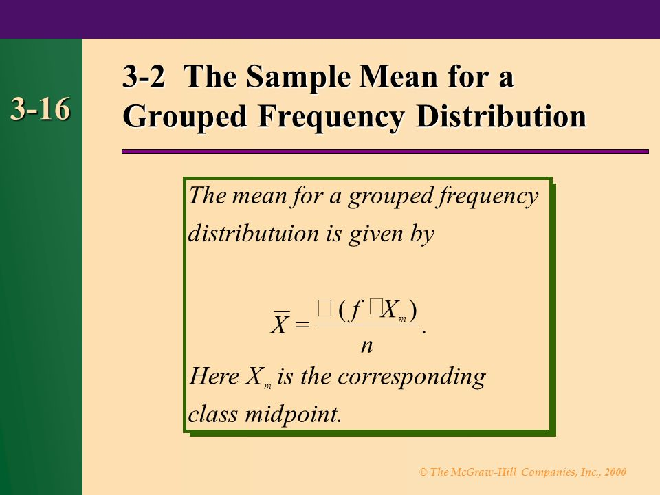 3-2 The Sample Mean for a Grouped Frequency Distribution