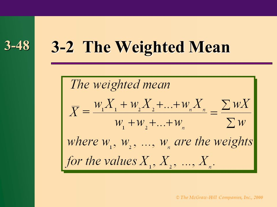 3-2 The Weighted Mean 3-48 48