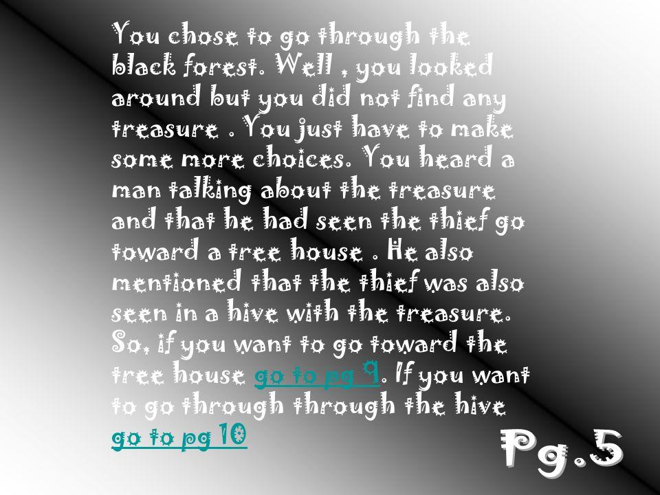 You chose to go through the black forest