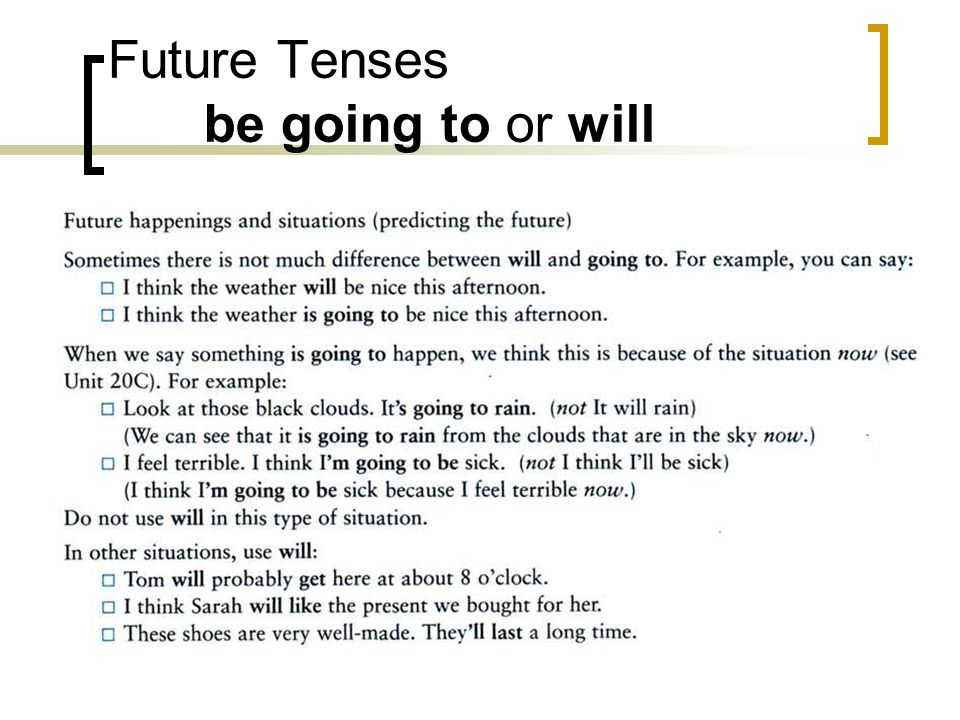 Future Tenses be going to or will