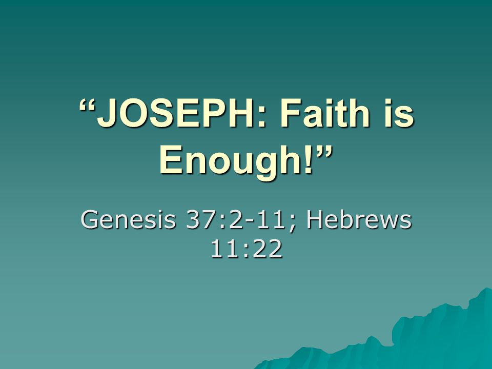 JOSEPH: Faith is Enough!