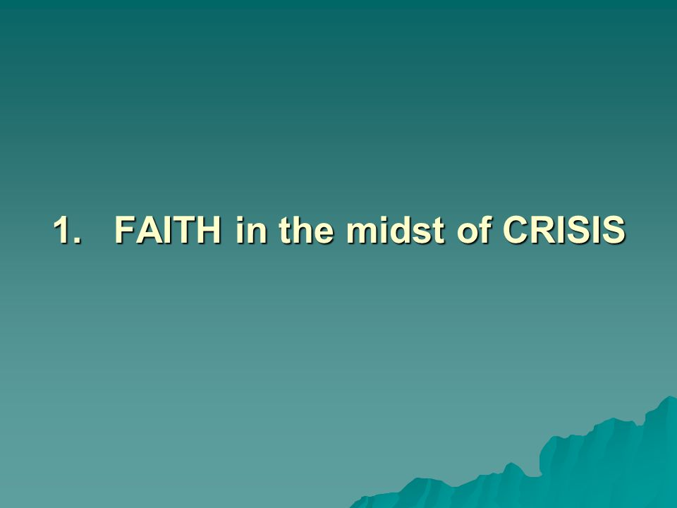 FAITH in the midst of CRISIS