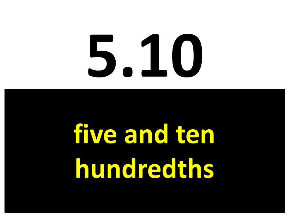 five and ten hundredths