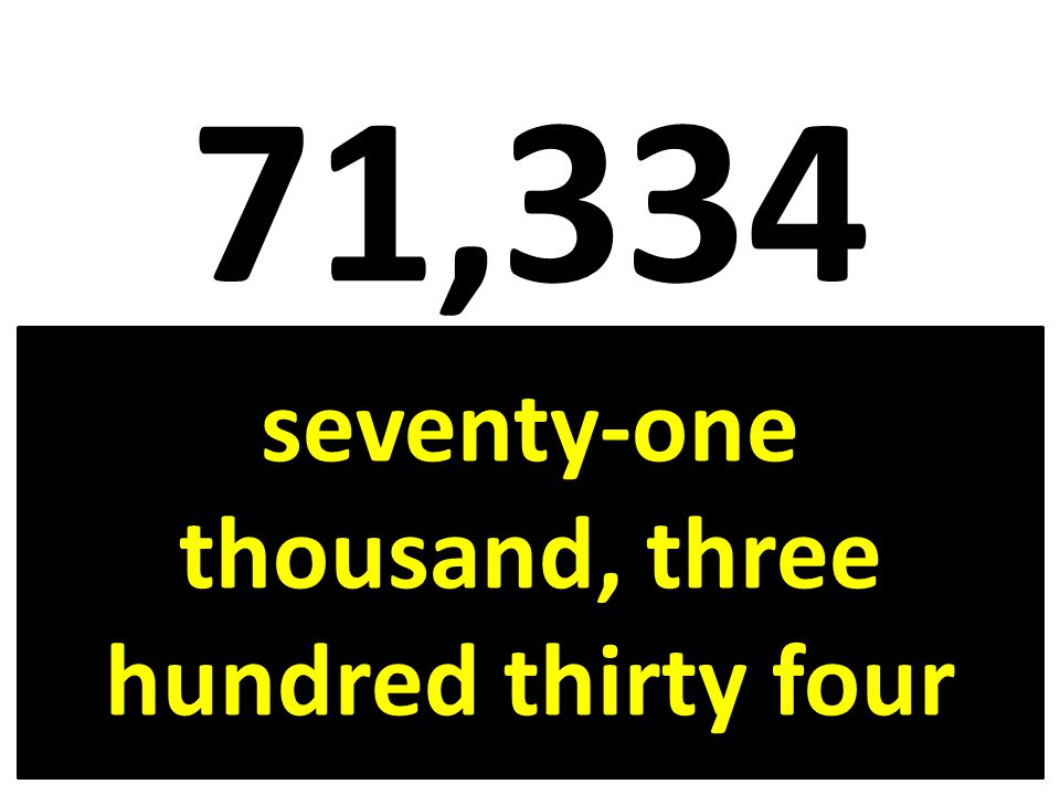 seventy-one thousand, three hundred thirty four