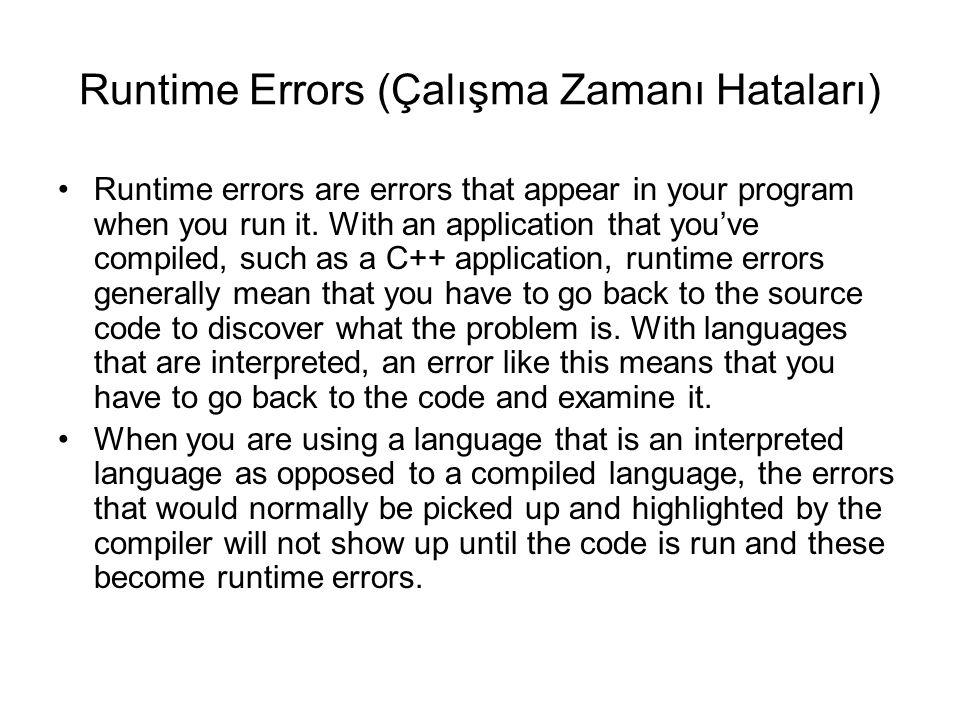 Runtime Errors (Çalışma Zamanı Hataları)