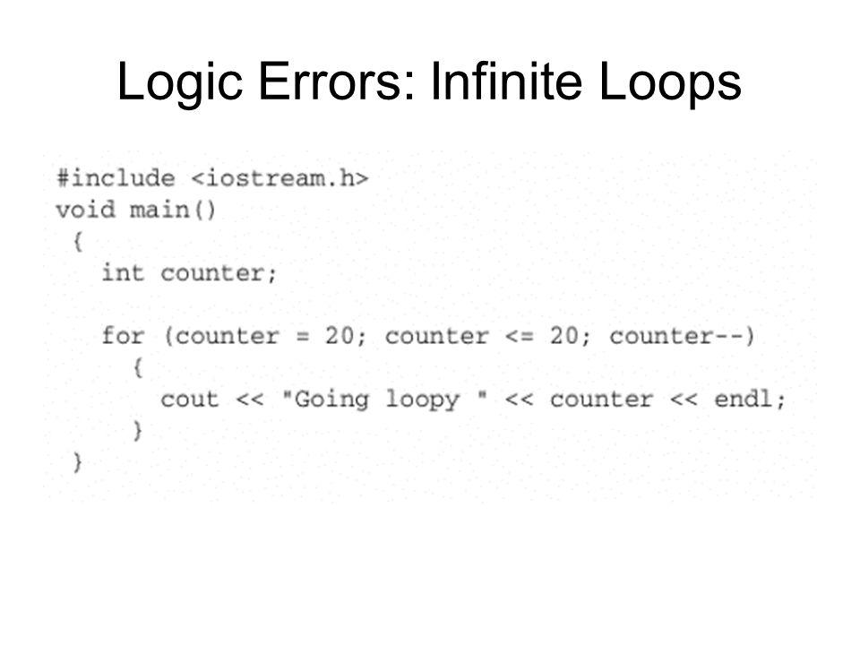 Logic Errors: Infinite Loops