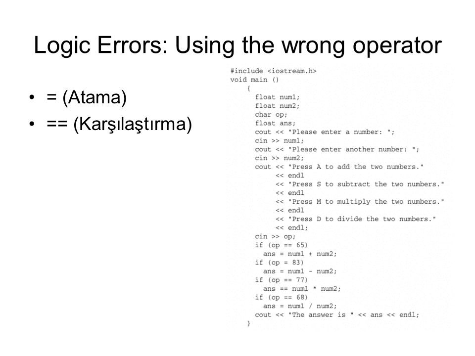 Logic Errors: Using the wrong operator