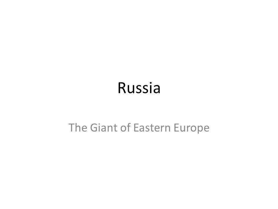 The Giant of Eastern Europe