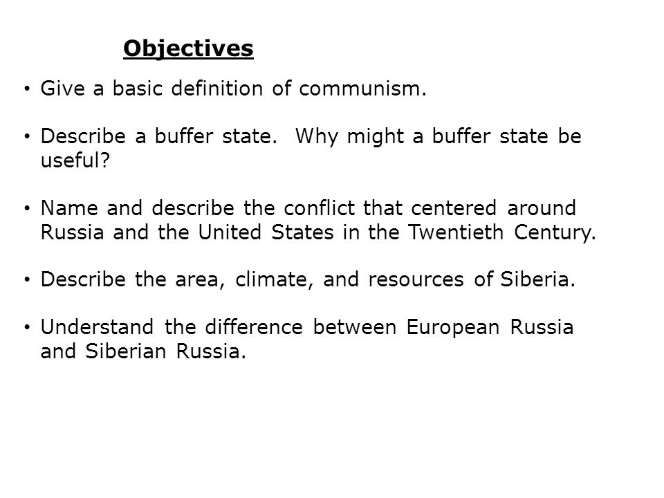 Objectives Give a basic definition of communism.