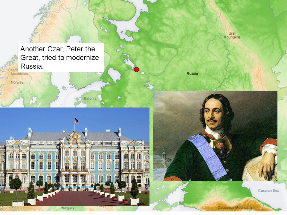 Another Czar, Peter the Great, tried to modernize Russia.