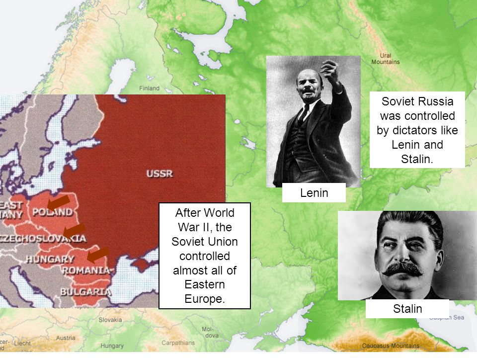 Soviet Russia was controlled by dictators like Lenin and Stalin.