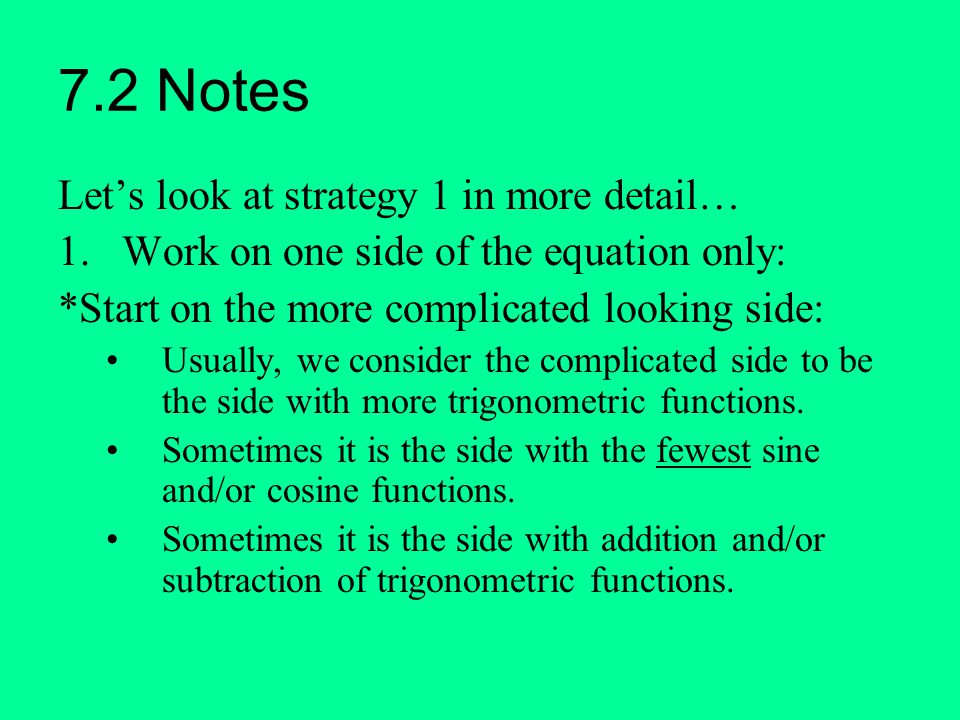 7.2 Notes Let's look at strategy 1 in more detail…
