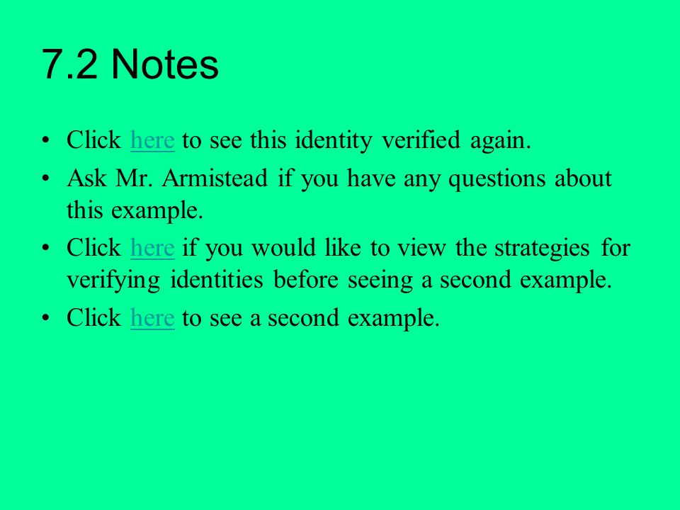 7.2 Notes Click here to see this identity verified again.