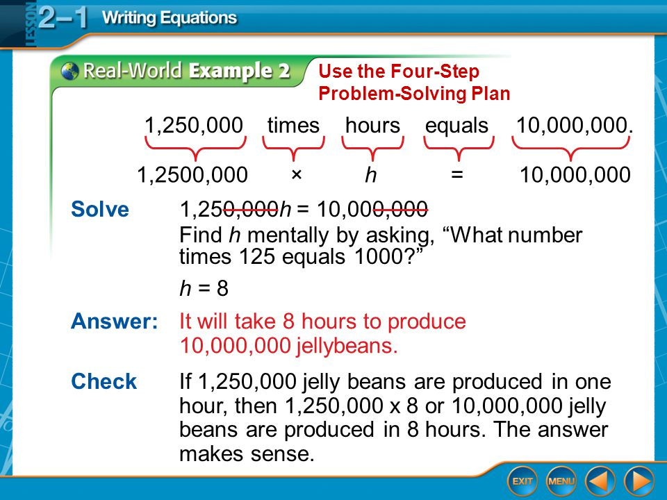 Find h mentally by asking, What number times 125 equals 1000 h = 8