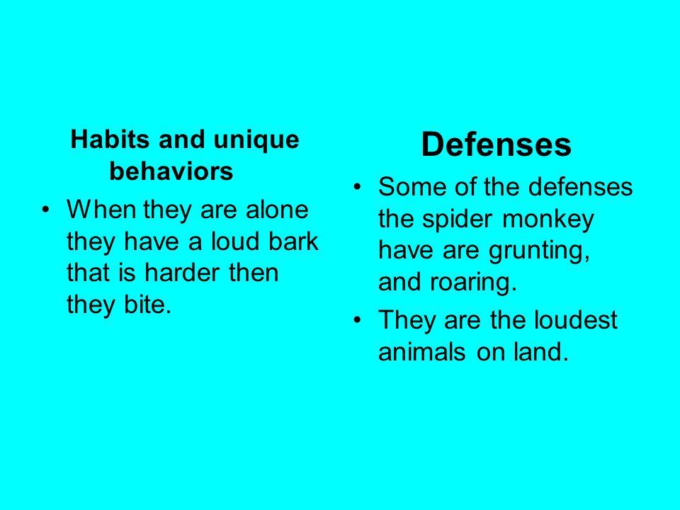 Defenses Habits and unique behaviors