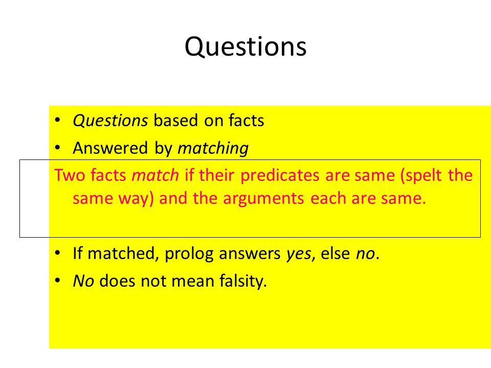 Questions Questions based on facts Answered by matching