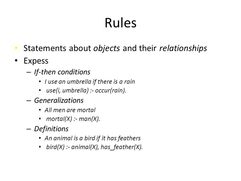 Rules Statements about objects and their relationships Expess