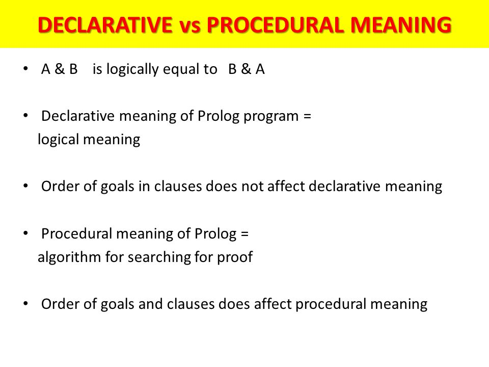 DECLARATIVE vs PROCEDURAL MEANING