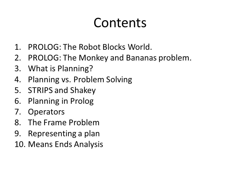 Contents PROLOG: The Robot Blocks World.