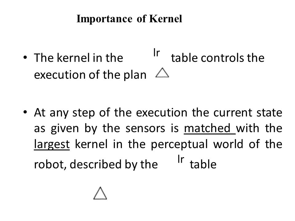 The kernel in the lr table controls the execution of the plan