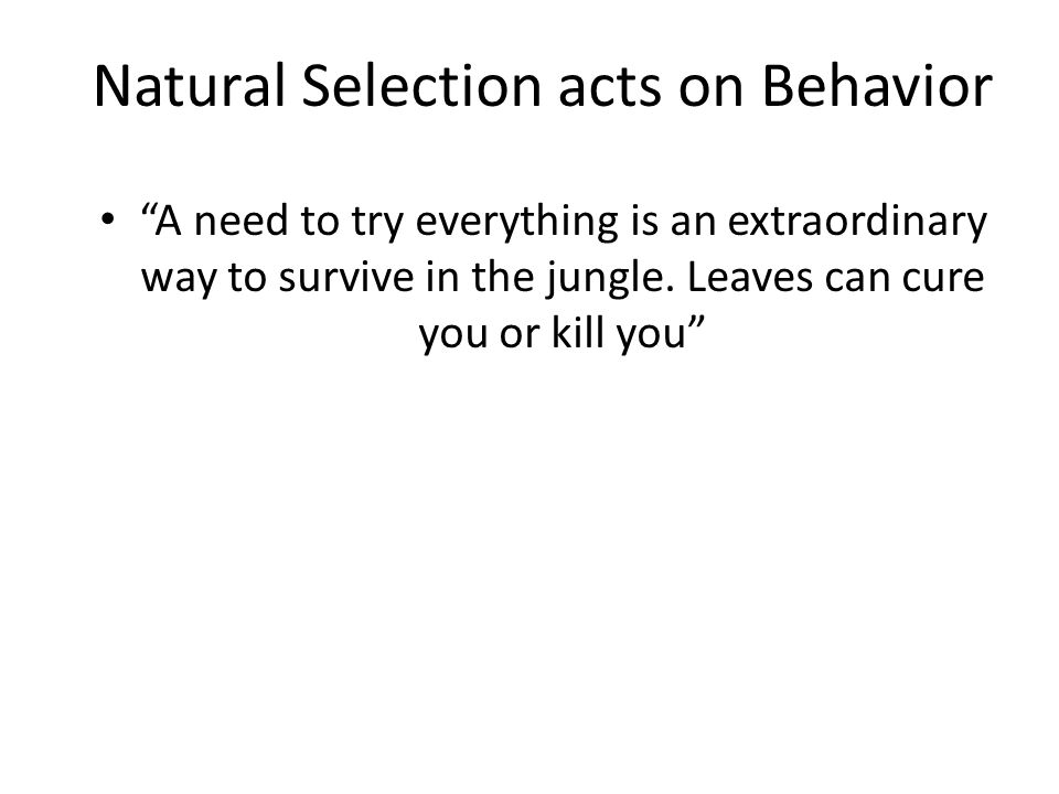 Natural Selection acts on Behavior