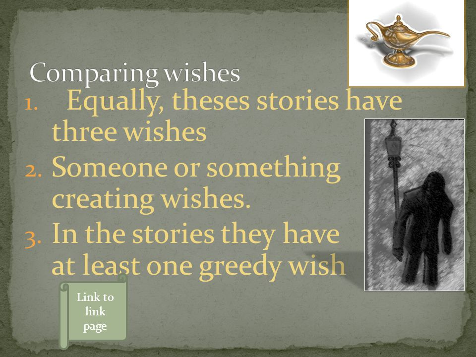 Equally, theses stories have three wishes