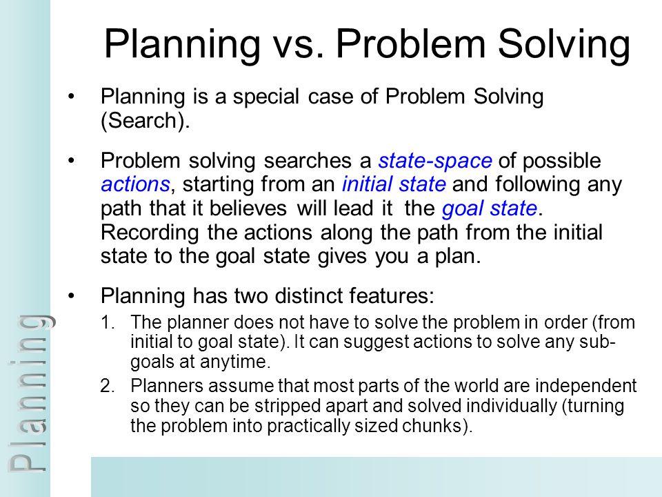 Planning vs. Problem Solving